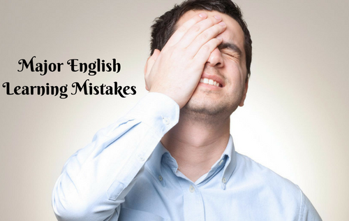 Major English Learning Mistakes